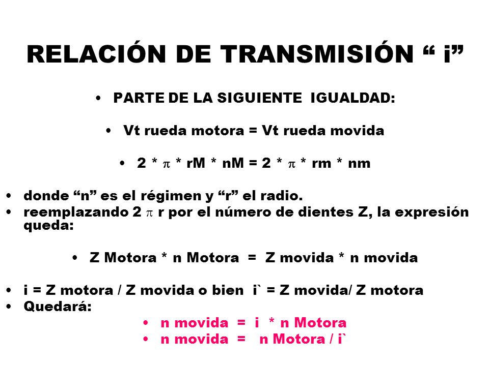 RELACIÓN DE TRANSMISIÓN i