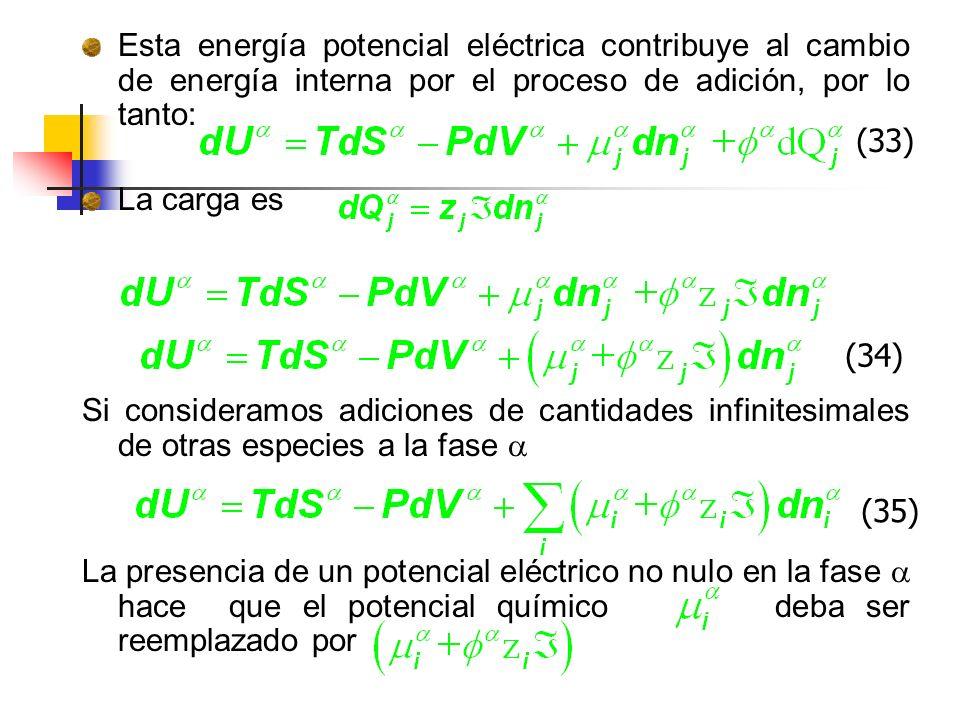 Esta energía potencial eléctrica contribuye al cambio de energía interna por el proceso de adición, por lo tanto:
