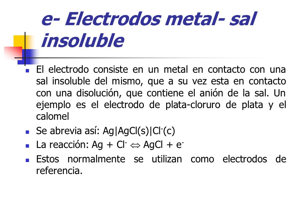 e- Electrodos metal- sal insoluble