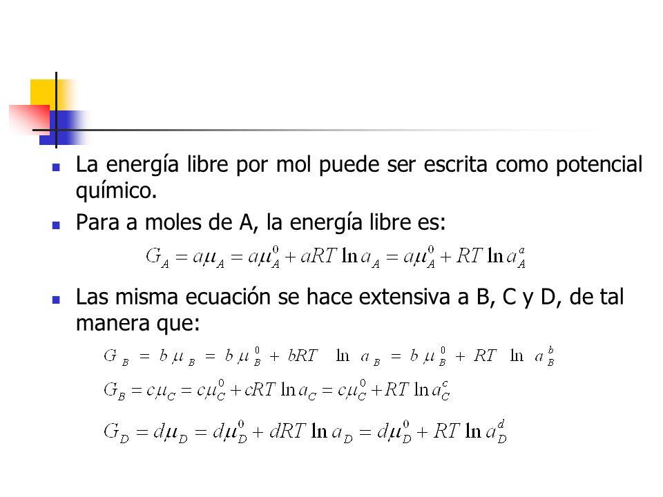 La energía libre por mol puede ser escrita como potencial químico.
