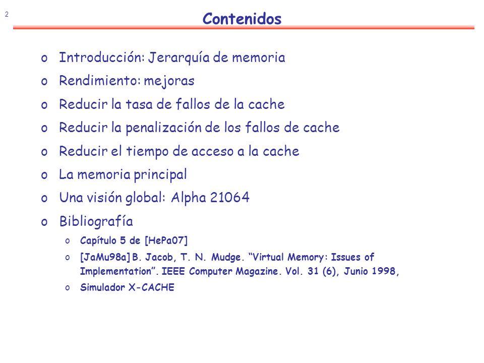 Contenidos Introducción: Jerarquía de memoria Rendimiento: mejoras