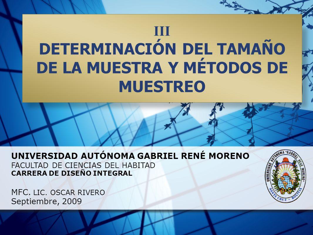 DETERMINACIÓN DEL TAMAÑO DE LA MUESTRA Y MÉTODOS DE MUESTREO