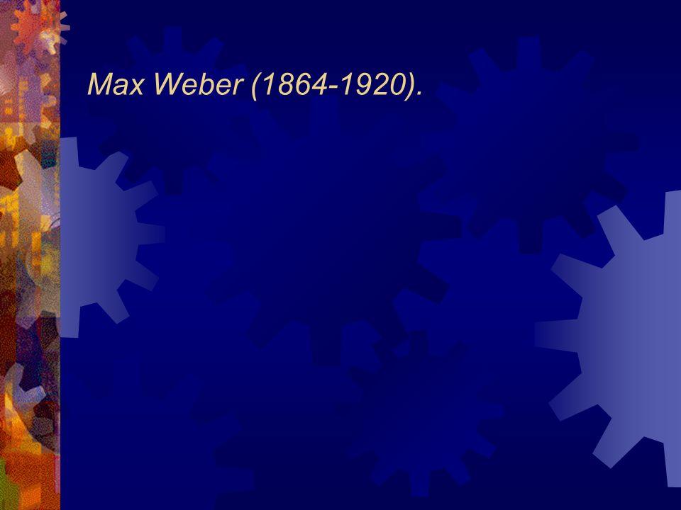 Max Weber (1864-1920).