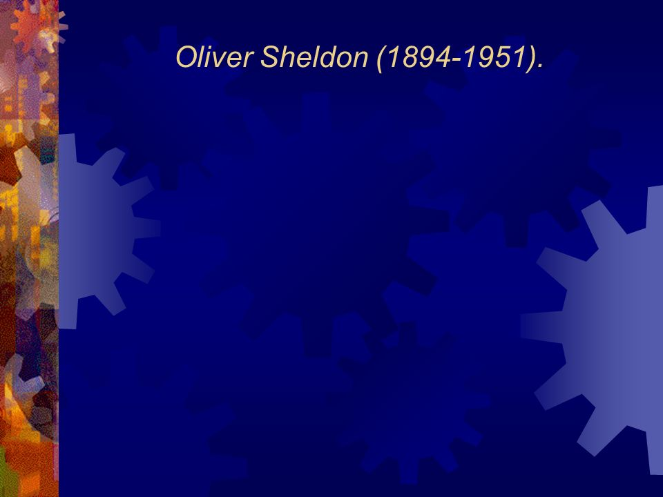 Oliver Sheldon (1894-1951).