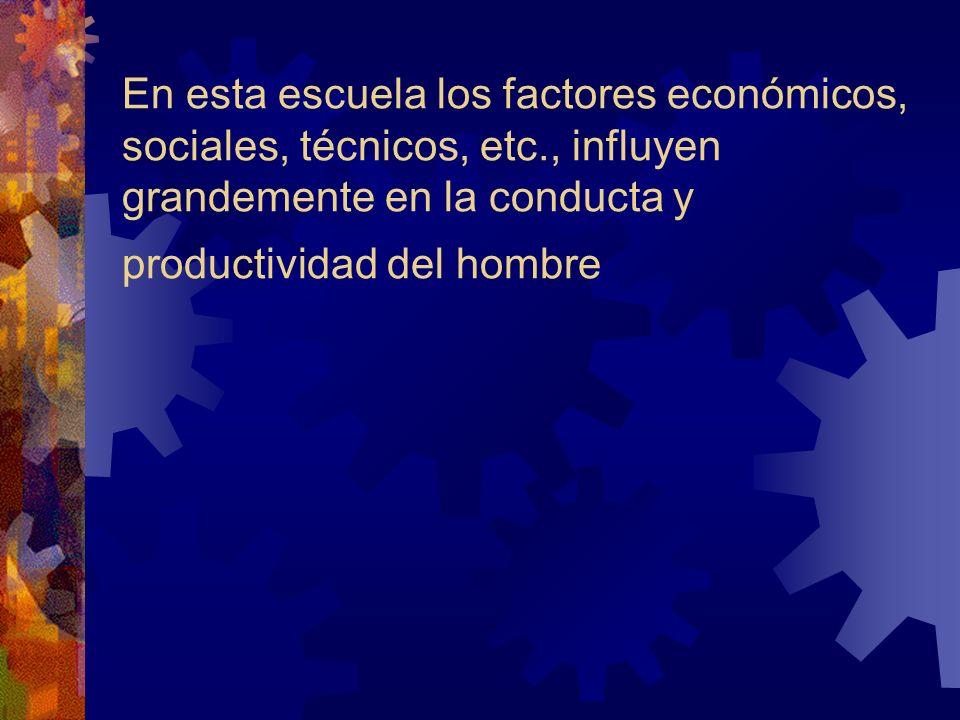 En esta escuela los factores económicos, sociales, técnicos, etc