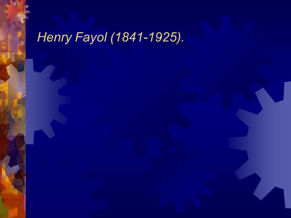Henry Fayol (1841-1925).