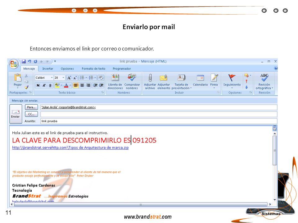 Enviarlo por mail Entonces enviamos el link por correo o comunicador.