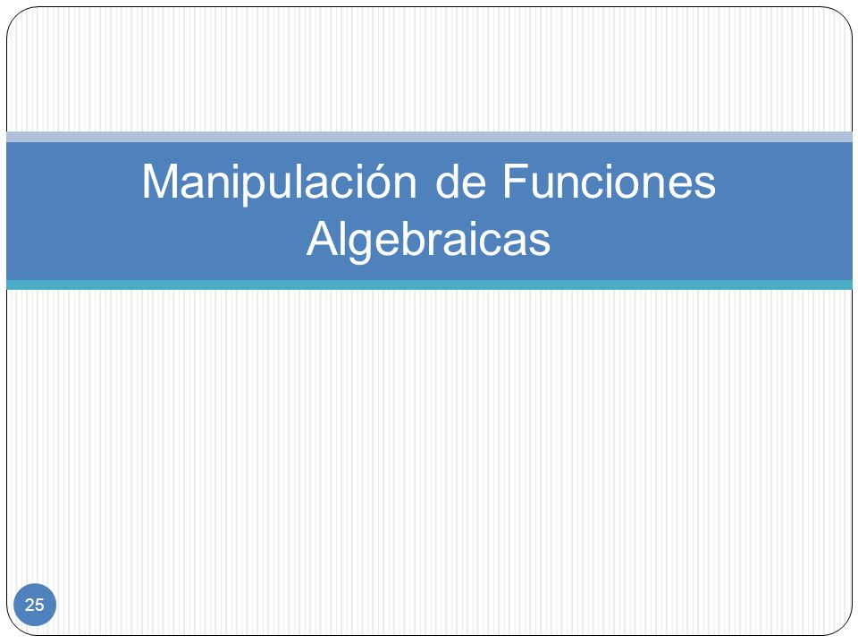 Manipulación de Funciones Algebraicas
