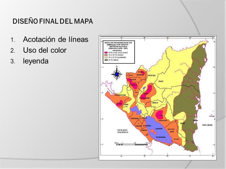 DISEÑO FINAL DEL MAPA Acotación de líneas Uso del color leyenda