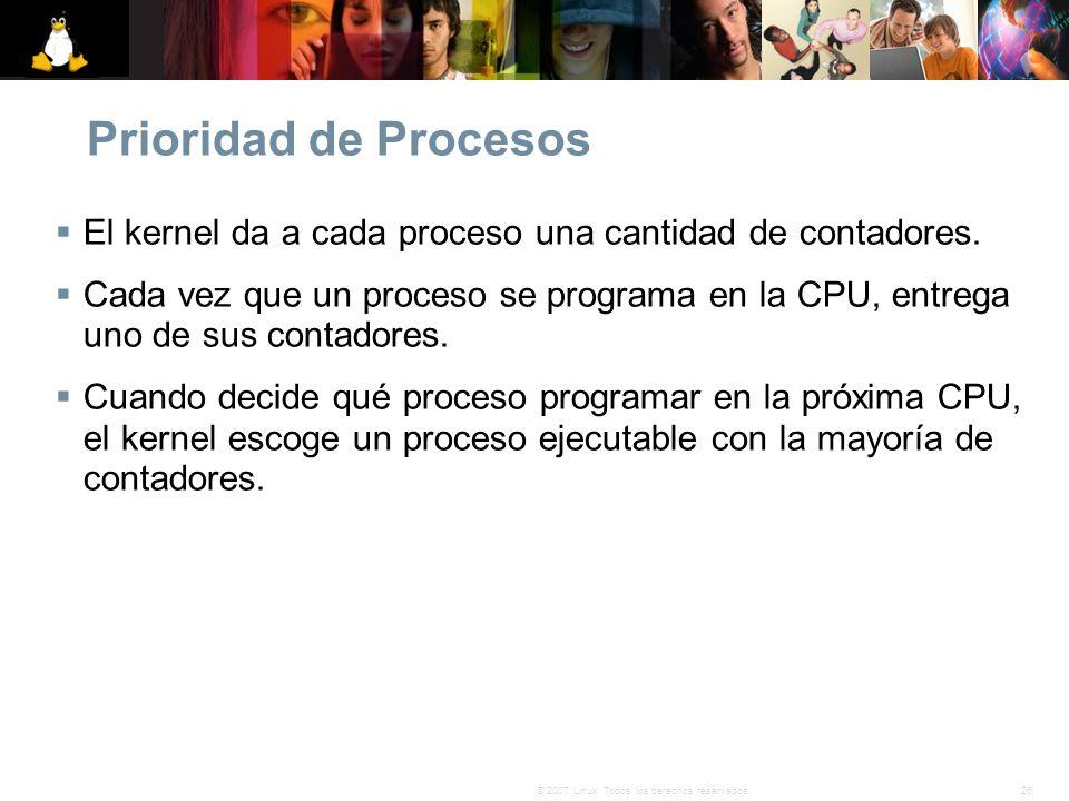 Prioridad de Procesos El kernel da a cada proceso una cantidad de contadores.