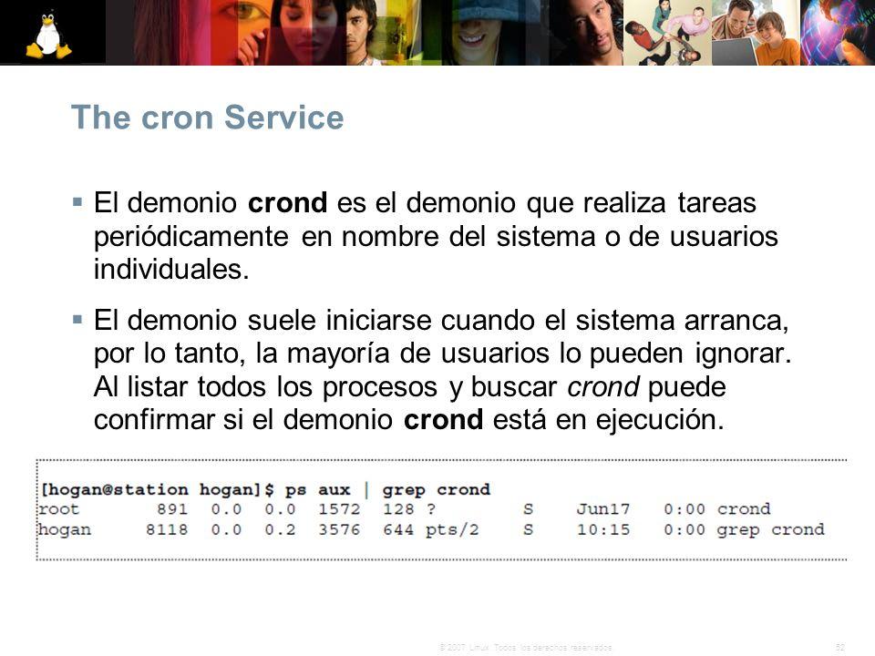 The cron Service El demonio crond es el demonio que realiza tareas periódicamente en nombre del sistema o de usuarios individuales.