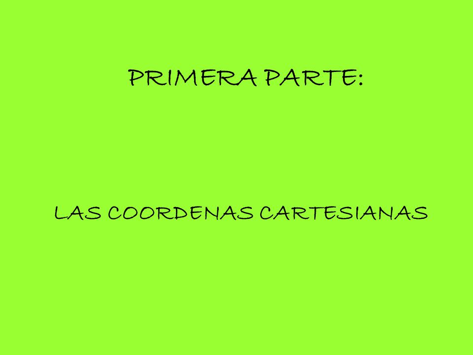 LAS COORDENAS CARTESIANAS
