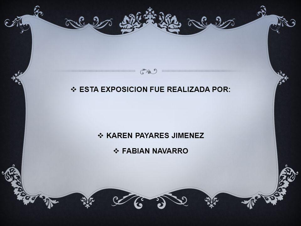 ESTA EXPOSICION FUE REALIZADA POR: