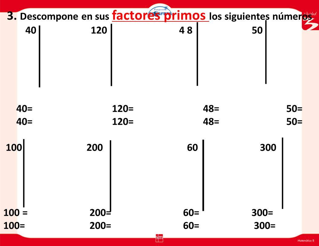 3. Descompone en sus factores primos los siguientes números