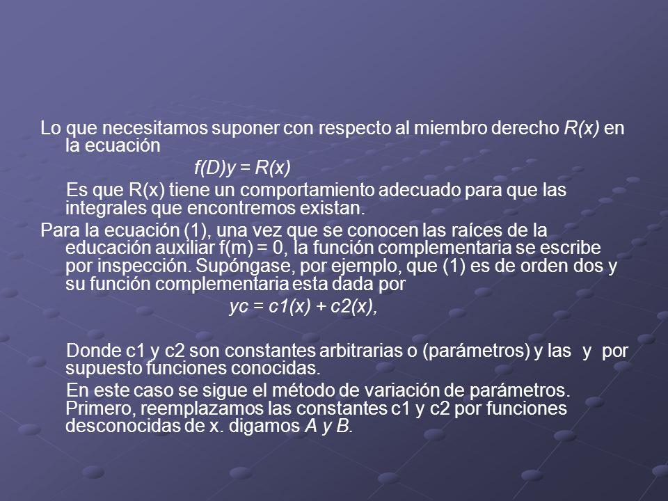 Lo que necesitamos suponer con respecto al miembro derecho R(x) en la ecuación