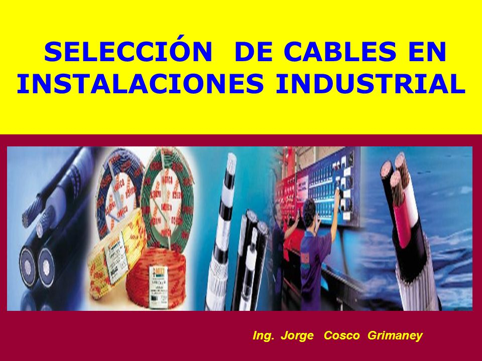 SELECCIÓN DE CABLES EN INSTALACIONES INDUSTRIAL