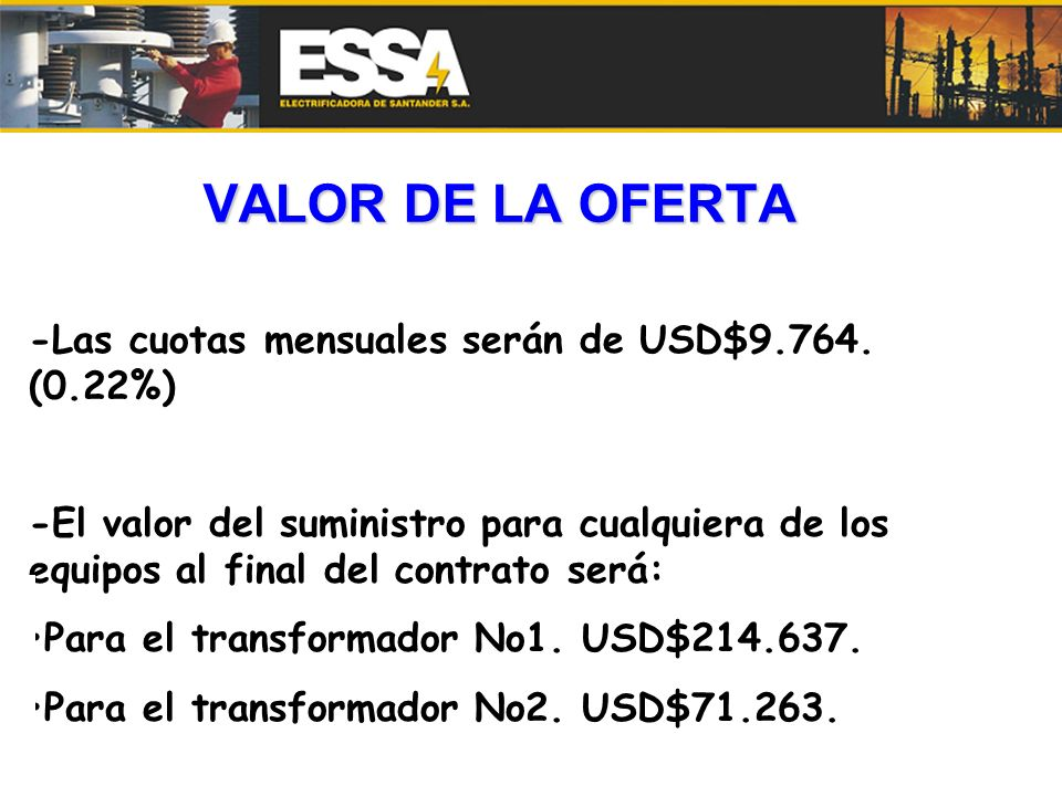 VALOR DE LA OFERTA -Las cuotas mensuales serán de USD$9.764. (0.22%)