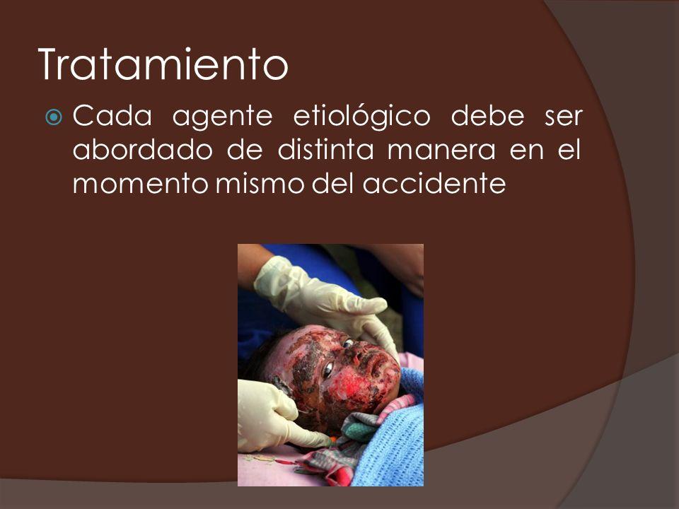 Tratamiento Cada agente etiológico debe ser abordado de distinta manera en el momento mismo del accidente.