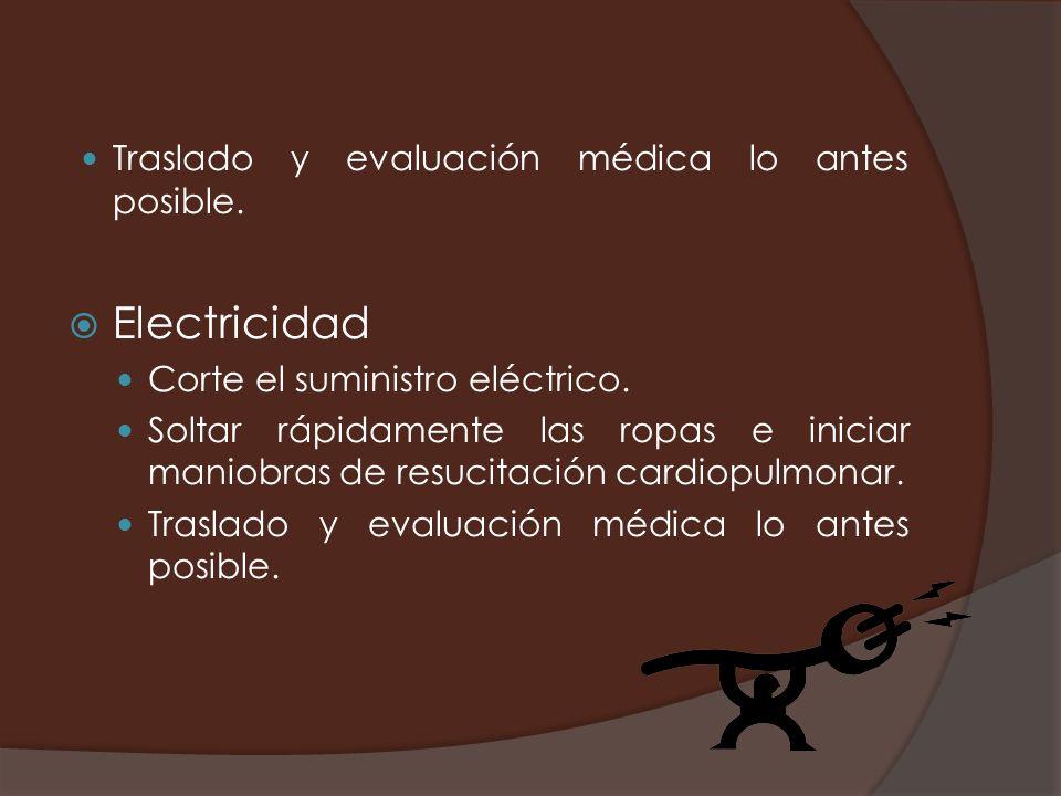 Electricidad Traslado y evaluación médica lo antes posible.