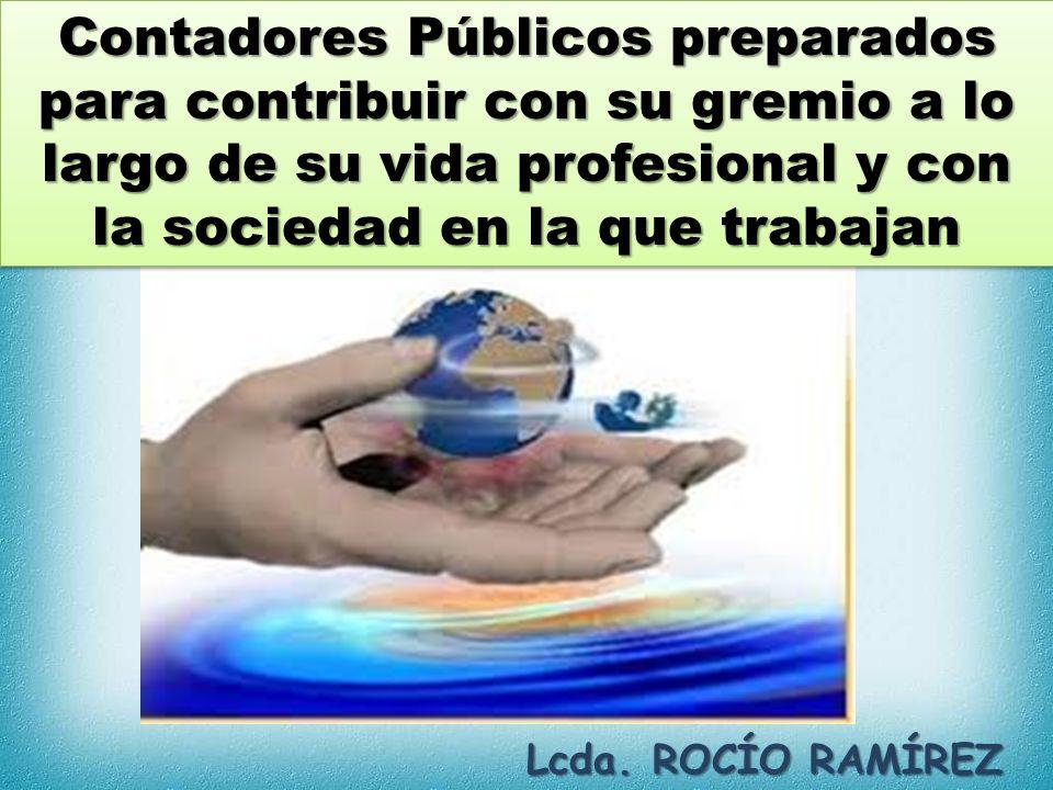 Contadores Públicos preparados para contribuir con su gremio a lo largo de su vida profesional y con la sociedad en la que trabajan