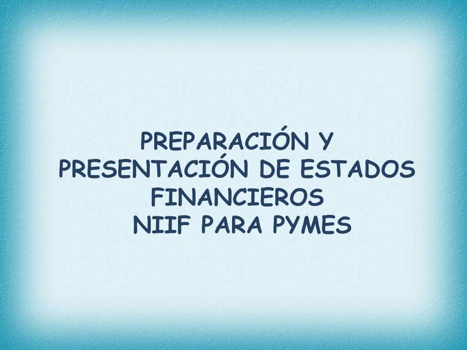 PREPARACIÓN Y PRESENTACIÓN DE ESTADOS FINANCIEROS