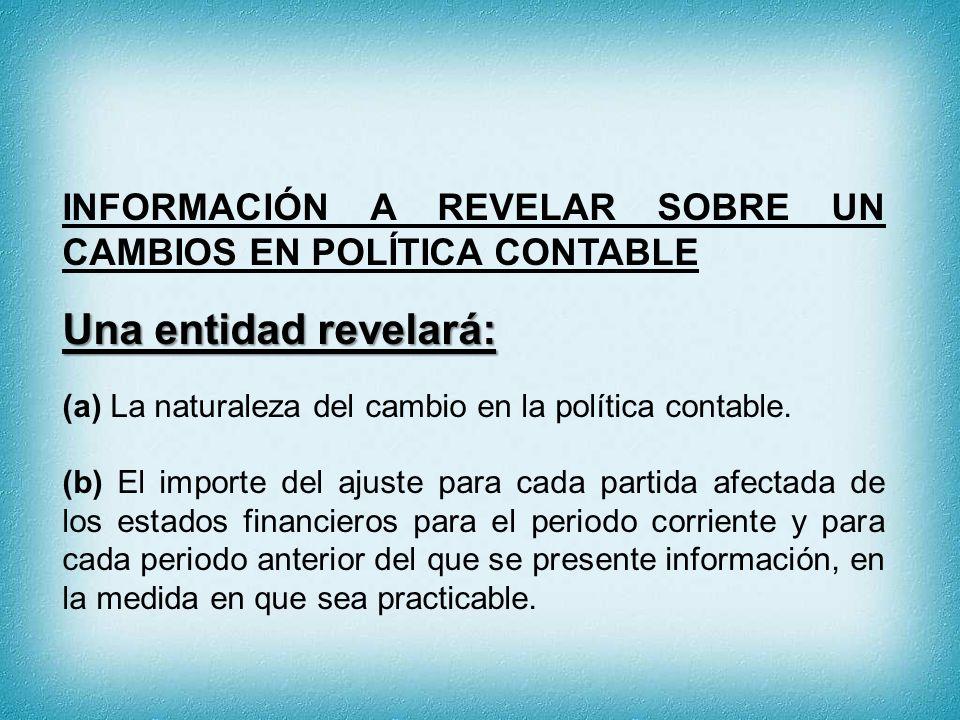 INFORMACIÓN A REVELAR SOBRE UN CAMBIOS EN POLÍTICA CONTABLE