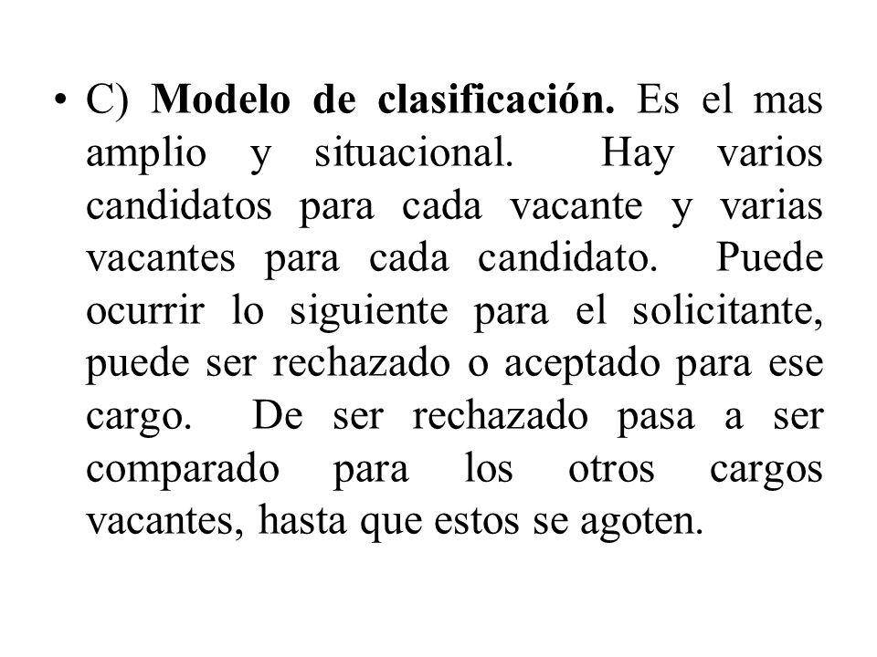 C) Modelo de clasificación. Es el mas amplio y situacional