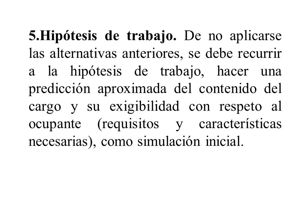 5.Hipótesis de trabajo.