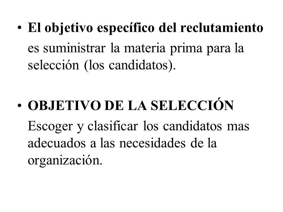 El objetivo específico del reclutamiento