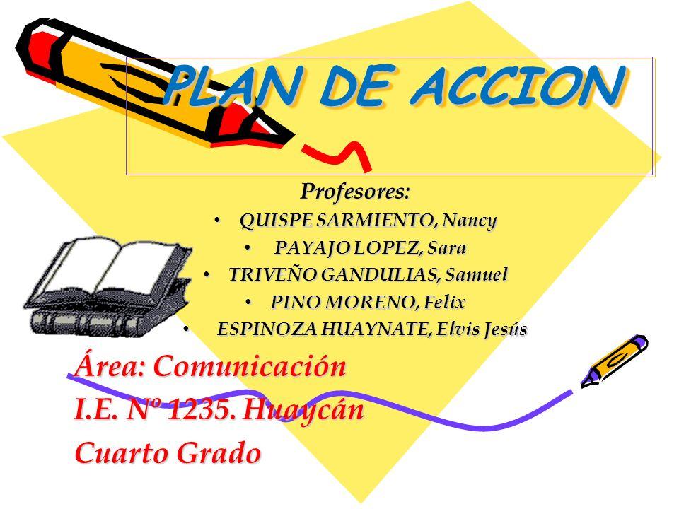 Área: Comunicación I.E. Nº 1235. Huaycán Cuarto Grado PLAN DE ACCION