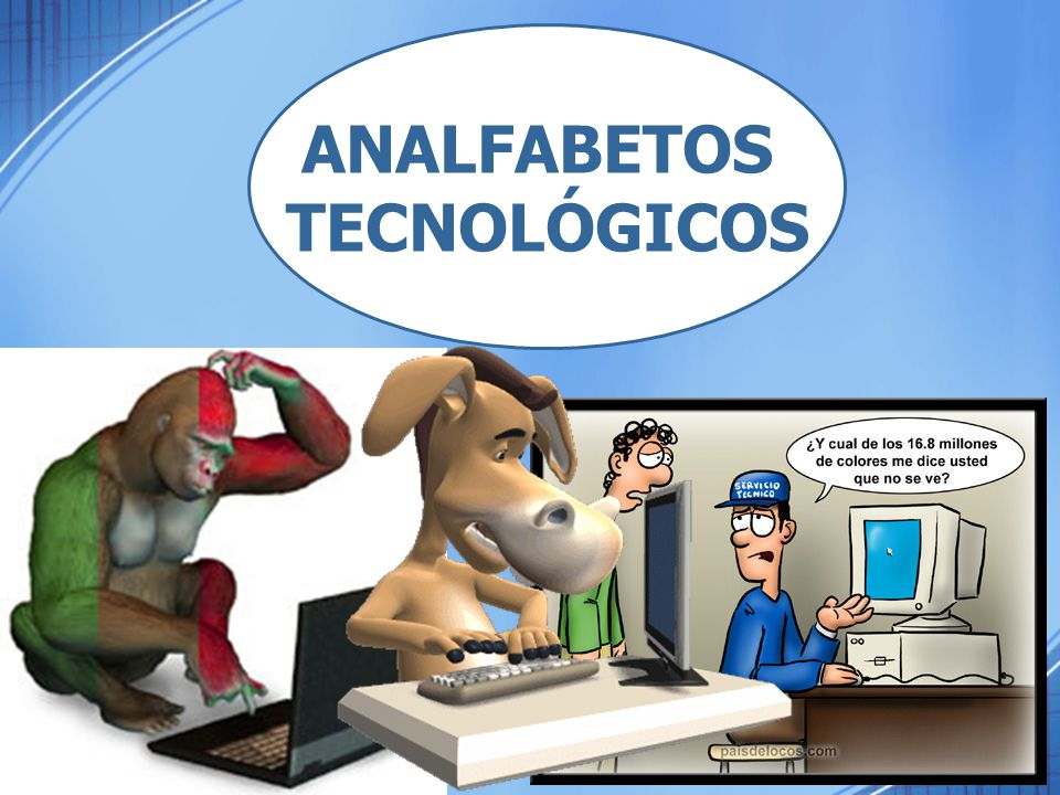 ANALFABETOS TECNOLÓGICOS