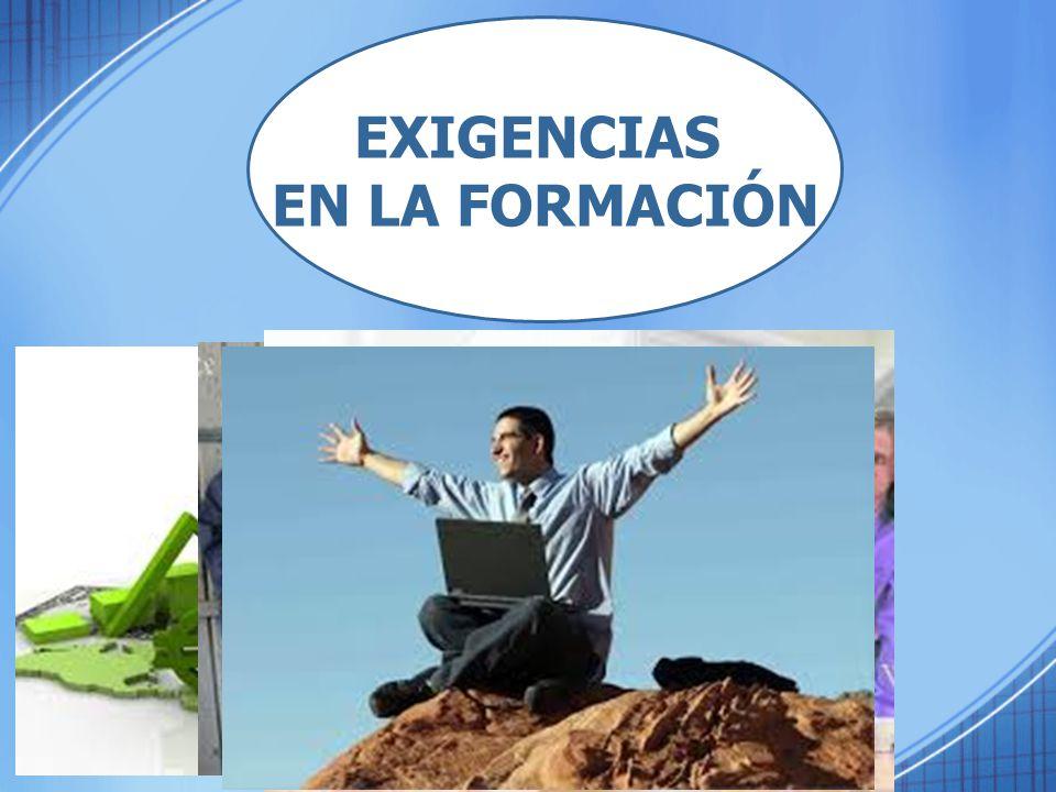 EXIGENCIAS EN LA FORMACIÓN