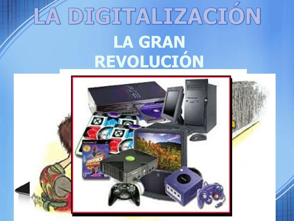 LA DIGITALIZACIÓN LA GRAN REVOLUCIÓN