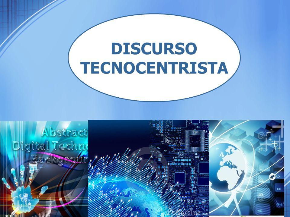 DISCURSO TECNOCENTRISTA