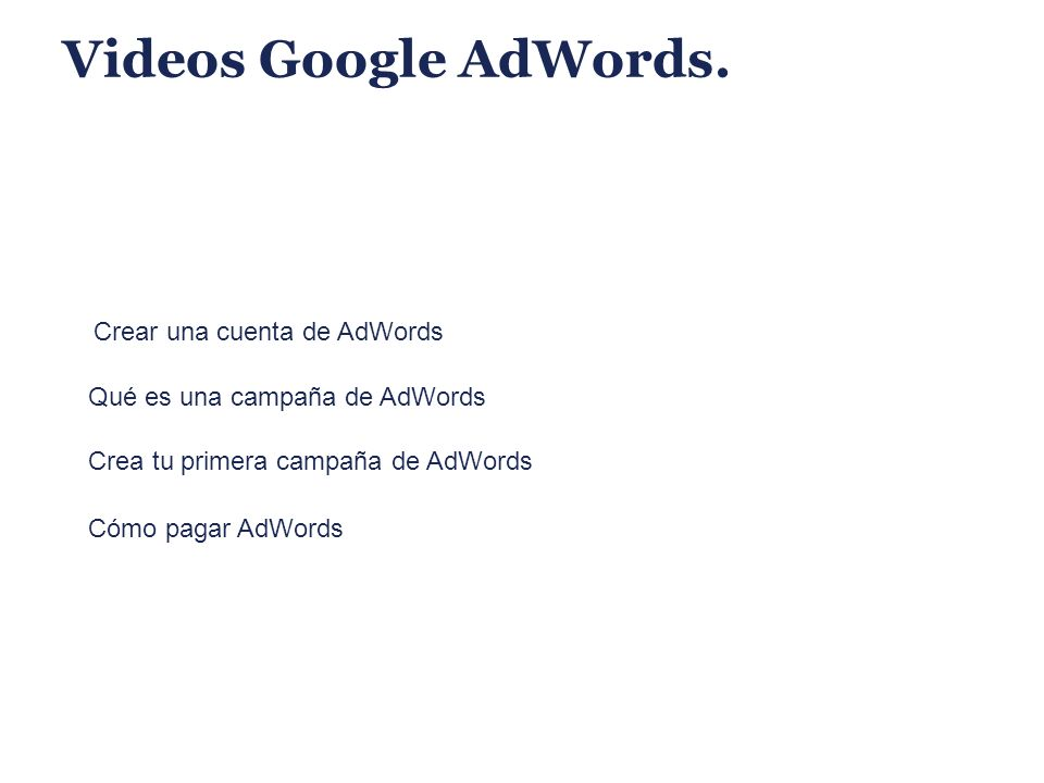 Videos Google AdWords. Crear una cuenta de AdWords