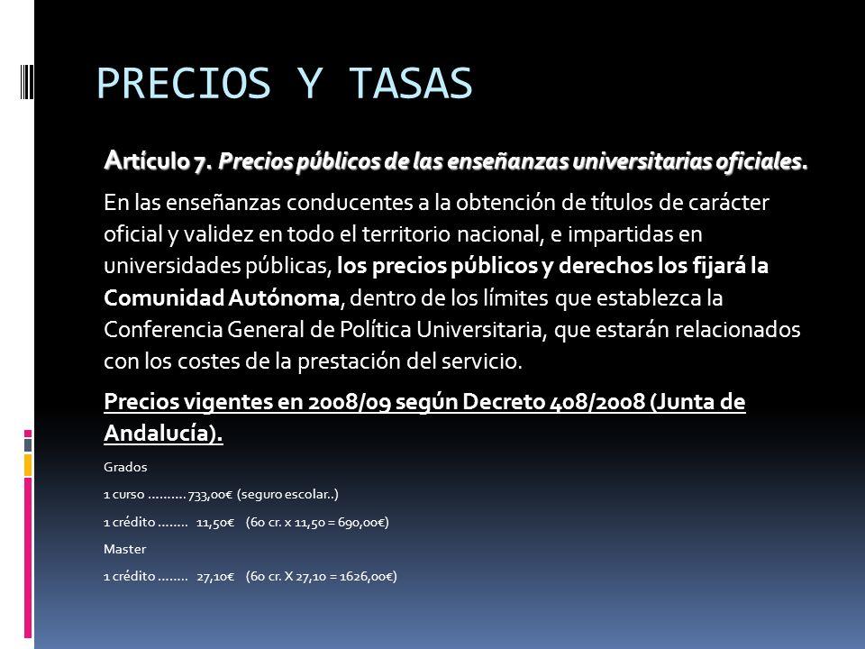 PRECIOS Y TASAS Artículo 7. Precios públicos de las enseñanzas universitarias oficiales.