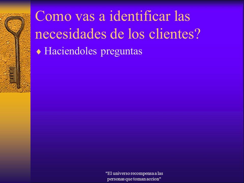 Como vas a identificar las necesidades de los clientes