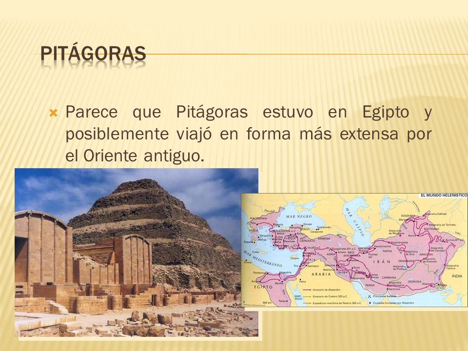 PitágorasParece que Pitágoras estuvo en Egipto y posiblemente viajó en forma más extensa por el Oriente antiguo.