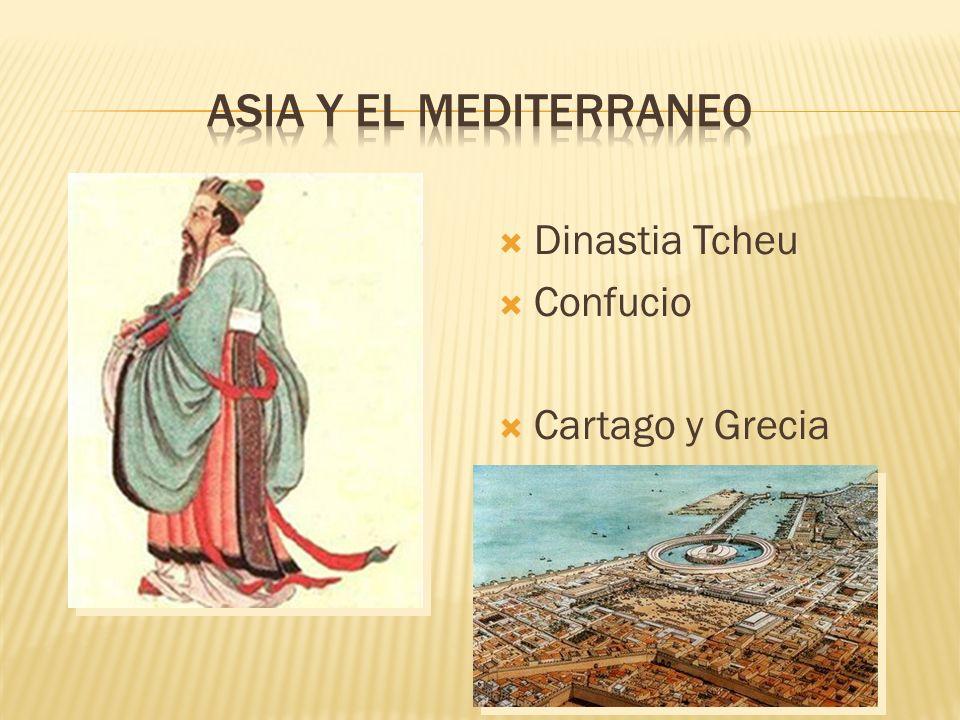 Asia y el mediterraneo Dinastia Tcheu Confucio Cartago y Grecia