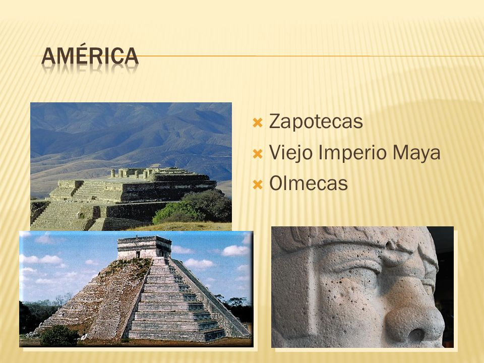 américa Zapotecas Viejo Imperio Maya Olmecas