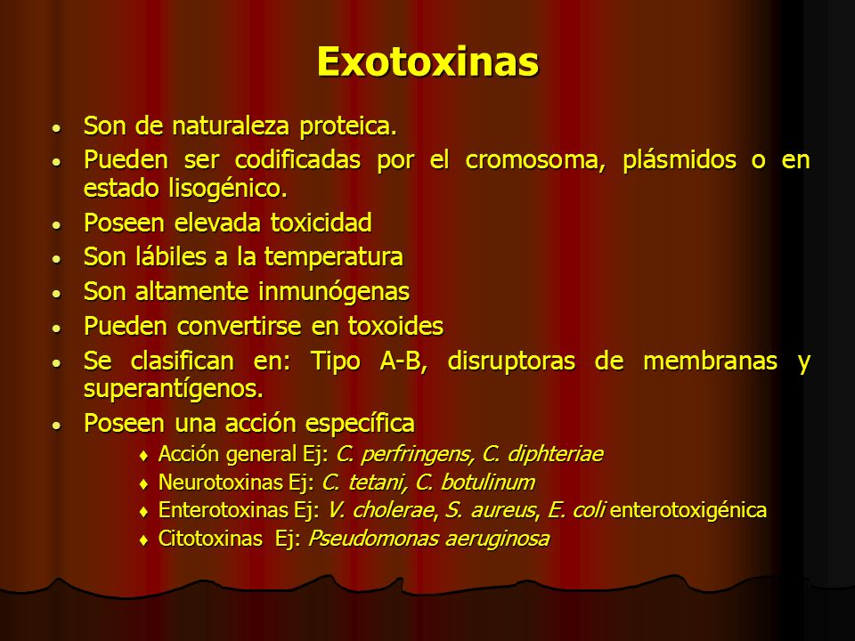 Exotoxinas Son de naturaleza proteica.