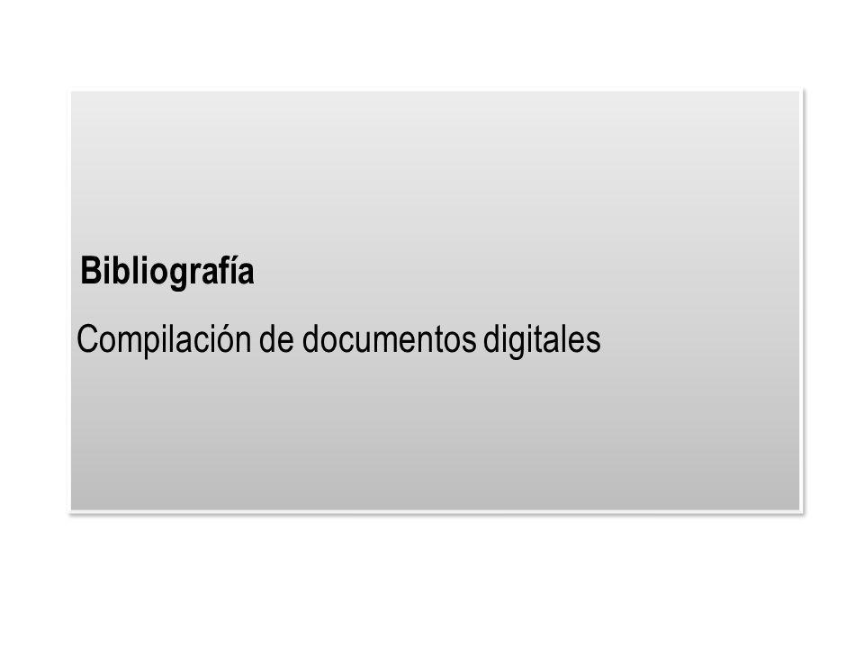 Bibliografía Compilación de documentos digitales
