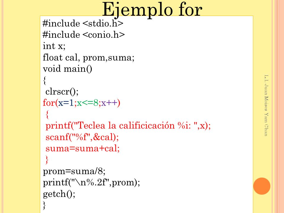Ejemplo for #include <stdio.h> #include <conio.h> int x;