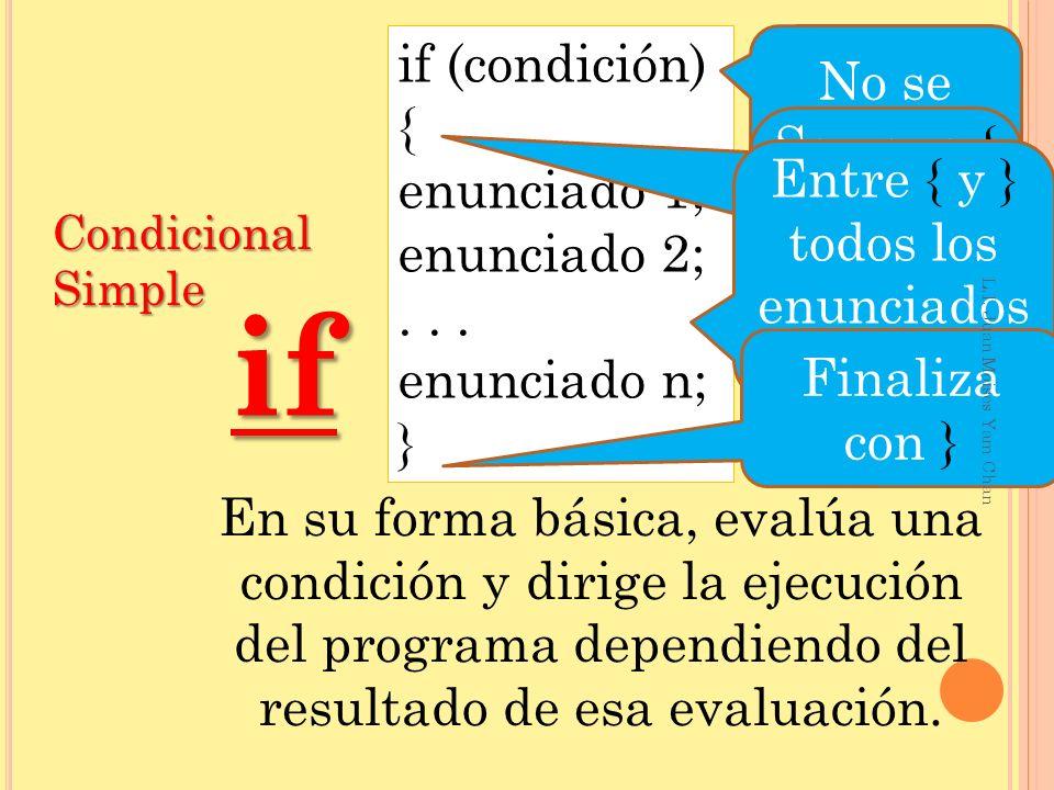 if if (condición) No se pone ; { enunciado 1;