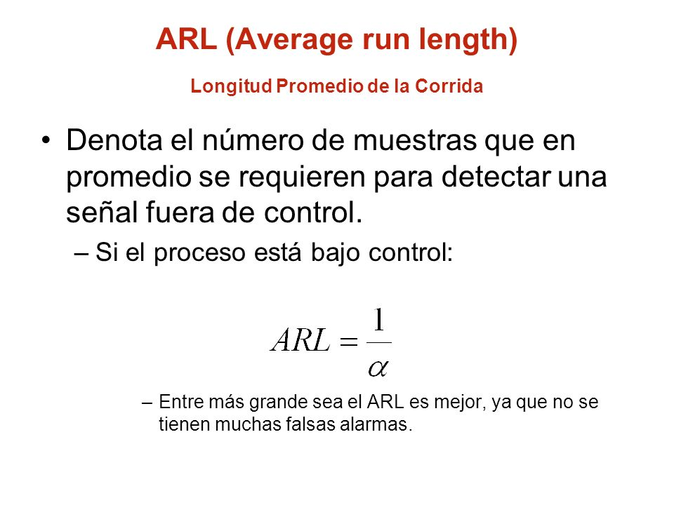 ARL (Average run length) Longitud Promedio de la Corrida