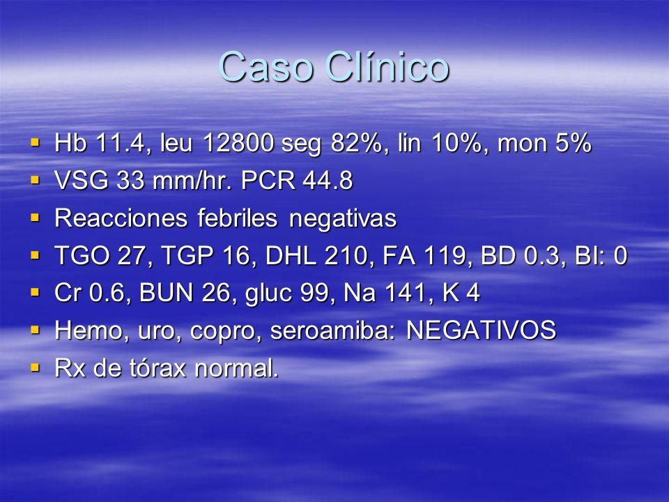 Caso Clínico Hb 11.4, leu 12800 seg 82%, lin 10%, mon 5%