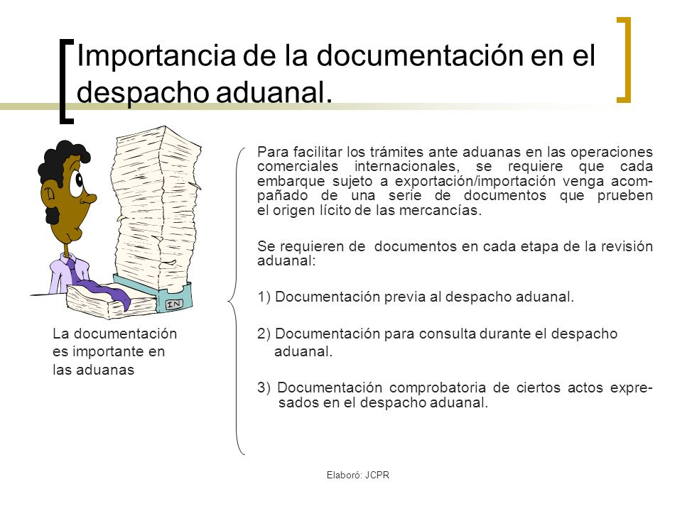 Importancia de la documentación en el despacho aduanal.