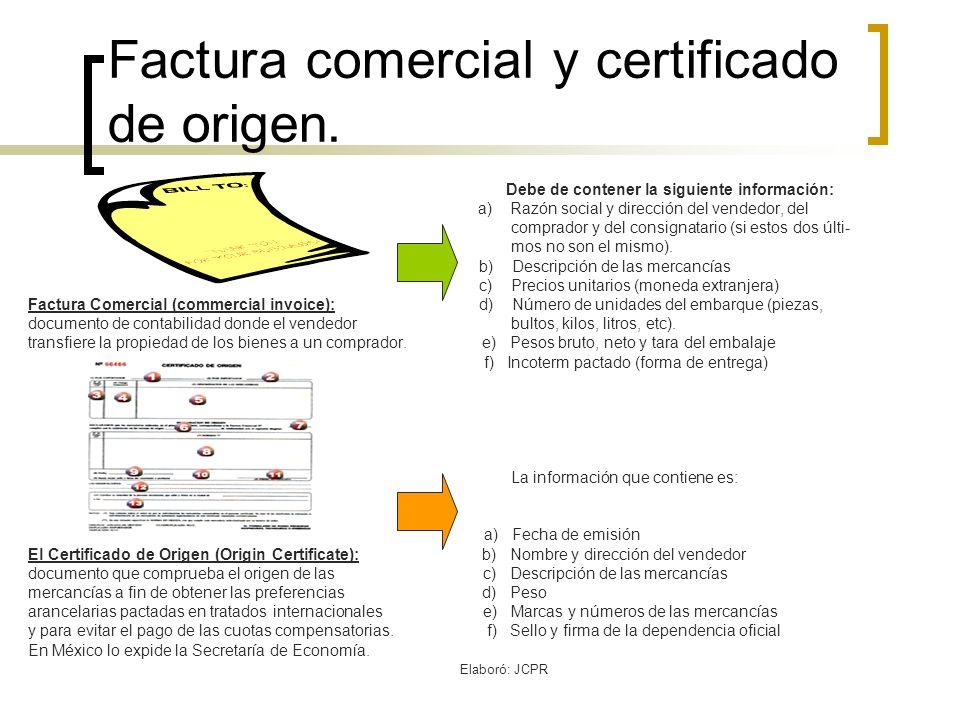 Factura comercial y certificado de origen.