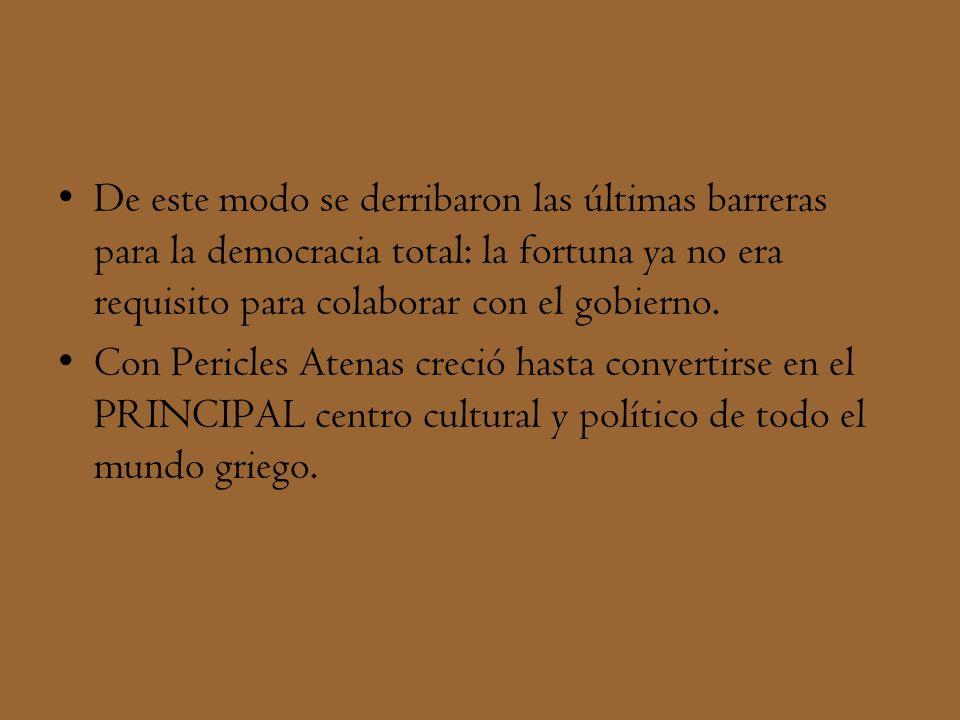 De este modo se derribaron las últimas barreras para la democracia total: la fortuna ya no era requisito para colaborar con el gobierno.