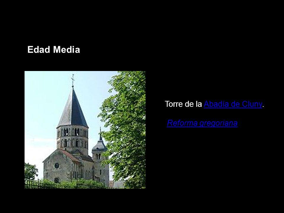 Edad Media Torre de la Abadía de Cluny. Reforma gregoriana